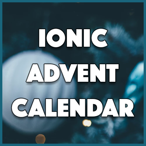 Building a Time Locked Advent Calendar in Ionic