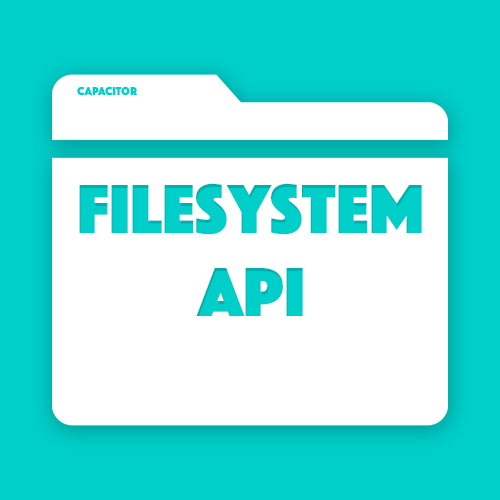 Using the Capacitor Filesystem API to Store Photos