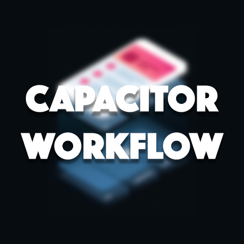 Capacitor Workflow in an Ionic Application